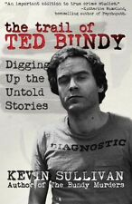 NEW - The Trail of Ted Bundy: Digging Up the Untold Stories (PB) 1942266375