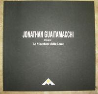 JONATHAN GUAITAMACCHI - DISEGNI LE MACCHINE DELLA LUCE - ANNO:1997 (SO)