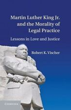 Martin Luther King Jr. and the Morality of Legal Practice : Lessons in Love...