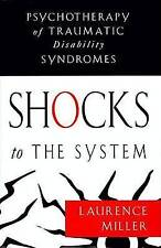 Shocks to the System: Psychotherapy of Traumatic Disability Syndromes