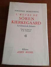 L'oeuvre de Soren Kierkegaard. Le chemin du solitaire - J. Hohlenberg, 1960