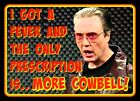 "4.75"" Funny MORE COWBELL! vinyl sticker. Ferrell, Walken SNL TV decal for Laptop"