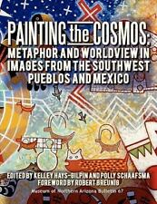Painting the Cosmos : Metaphor and Worldview in Images from the Southwest...