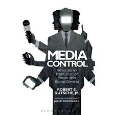 Media Control: News as an Institution of Power and Social Control by Robert...