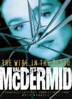The Wire in the Blood By Val McDermid. 9780002255912