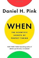 When: The Scientific Secrets of Perfect Timing, New, Free Shipping