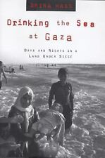 Drinking the Sea at Gaza: Days and Nights in a Land Under Siege Hass, Amira Pap