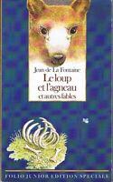 Le Loup et l'agneau et autres fables Jean DE LA FONTAINE * folio Junior