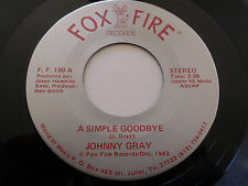 "JOHNNY GRAY NM A Simple Goodbye 45 The Race Is On  FF-190 Fox Fire 7"" Foxfire"