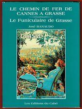 Le Chemin de Fer de Cannes à Grasse, Funiculaire, Trains, Banaudo, éd. du Cabri