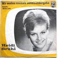 """HEIDI BRÜHL - Wir wollen niemals auseinandergehn - 7""""-Single"""