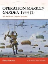 Operation Market-Garden 1944 by Steve Zaloga, Steve Noon (illustrator)