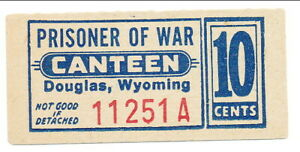 USA WWII POW Camp Chit WY-4-1-10 Douglas WY 10 Cent Prisoner of War Canteen