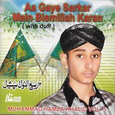 MOHAMMED HAMZA KHALID - AA GAYE SARKAR MEIN BISMILLAH KARAN - VOL 5 - NAAT CD