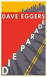 Die Parade: Roman von Eggers, Dave   Buch   Zustand sehr gut