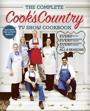 The Complete Cook's Country TV Show Cookbook : Every Recipe, Every Ingredient T…