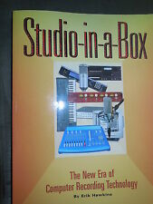 Studio-in-a-Box : The New Era of Computer Recording Technology by Erik...