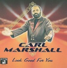 Look Good for You (CD) by Carl Marshall Sealed