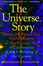 Universe Story : From the Primordial Flaring Forth to the Ecozoic Era - A...