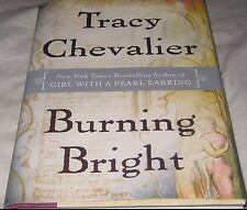 BURNING BRIGHT by Tracy Chevalier-First Edition (2007 Hardcover)