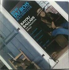 Bayou Ballads by John DuBois (CD 12 Tracks, Claude Dog Jean Records 1998, RARE)