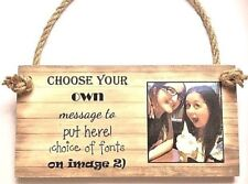 PERSONALISED PHOTO ANY TEXT CUSTOM MADE PLAQUE SIGN BEST FRIEND SISTER MUM GIFT