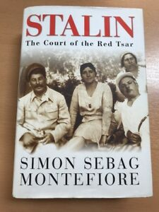 Stalin: The Court of the Red Tsar by S S Montefiore (Hardback, 2003) SIGNED