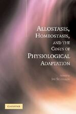 Allostasis, Homeostasis, and the Costs of Physiological Adaptation (2012,...
