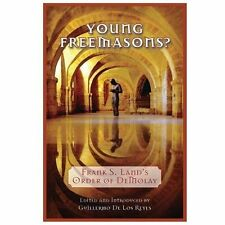Young Freemasons? : Frank S. Land's Order of Demolay by Frank S. Land (2013,...