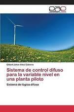 Sistema de control difuso para la variable nivel en una planta piloto: Sistema d