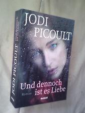 Jodi Picoult: Und dennoch ist es Liebe