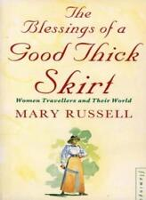 The Blessings of a Good Thick Skirt: Women Travellers and Their World,Mary Russ