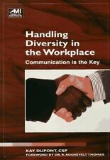 Handling Diversity in the Workplace: Communication is the Key (Ami How-To) M. K