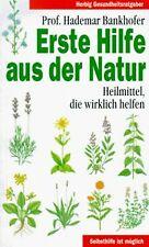 Erste Hilfe aus der Natur. Heilmittel, die wirklich helf... | Buch | Zustand gut