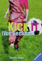 Kick it like Beckham - Ravensburger Taschenbücher Narinder Dhami