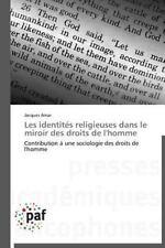 Les Identites Religieuses Dans le Miroir des Droits de L'Homme by Amar...
