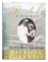 Ruth, a portrait : the story of Ruth Bell Graham / Patricia Cornwell