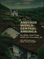 ANOTHER WORLD: CENTRAL AMERICA  ESPY COLE - CREAMER LEX THE VIKING PRESS 1971