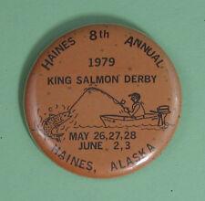 1979 King Salmon Derby Haines Alaska Fishing Pin Button.Free Shipping!