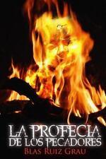 La Profecia de Los Pecadores by Blas Ruiz Grau (2013, Paperback)