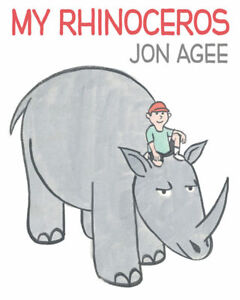 MY RHINOCEROS BY JON AGEE HARDCOVER CHILDRENS PICTURE BOOK SCHOLASTIC AUSSIE WOW