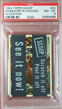 RARE 1954 TOPPS SCOOPS w/coating MASSACRE IN CHICAGO #42 PSA 8 highest grade