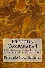 Filosofía Comparada I: Prolegómenos a una Filosofía Intercultural de la Liberaci