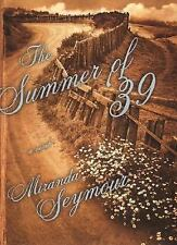 The Summer of '39~A Novel by Miranda Seymour~Hardcover~1999, VERY GOOD Condition