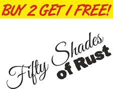 50 Shades of Rust Hot Rod Rat Drift Car Sticker Joke Funny Cool EURO JDM VAG