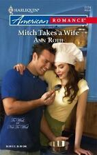 Mitch Takes a Wife : To Wed, or Not to Wed by Ann Roth (2007, Paperback)