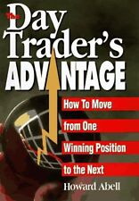 The Day Traders Advantage: How to Move from One W