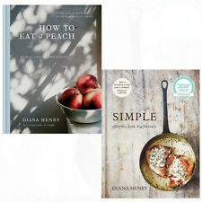 Diana Henry Collection 2 Books Set How to eat a peach SIMPLE Effortless Food NEW