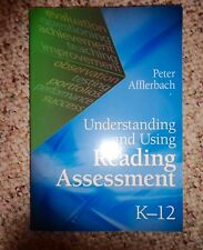 Understanding and Using Reading Assessment, K-12 by Peter Afflerbach
