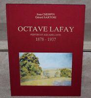 J cherpin & G.Sartori / Octave Lafay peintre et aquarelliste 1878-1937